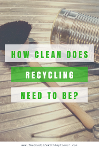 How Clean Does Recycling Need To Be