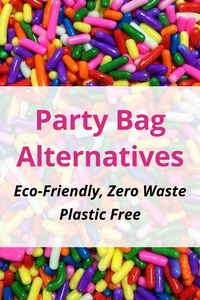 Eco Friendly Party Bag Alternatives, including zero waste and plastic free