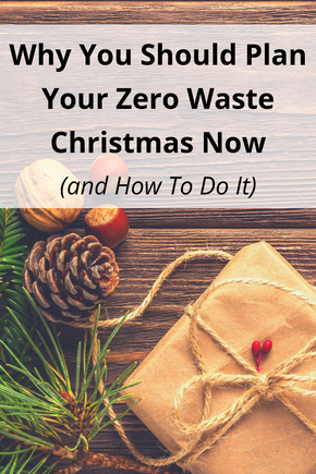 Why You Should Plan Your Zero Waste Christmas NOW