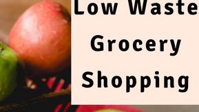 Grocery Shopping For Less Waste