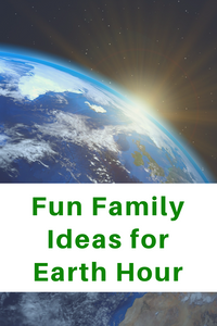 Fun Family Ideas for Earth Hour