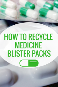 How to recycle medicine blister packs
