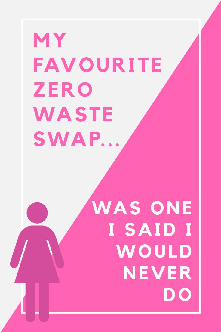 Favourite ZeroWaste Swap (and I said I'd Never do it!)