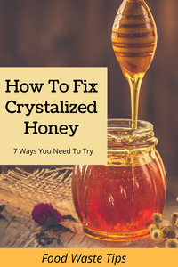 How To Fix Crystallized Honey - 7 Options