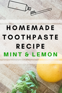 DIY Natural Mint and Lemon Toothpaste Recipe
