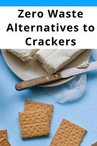 Zero Waste Cracker Alternatives