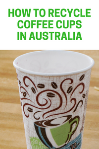 How To Recycle Coffee Cups in Australia