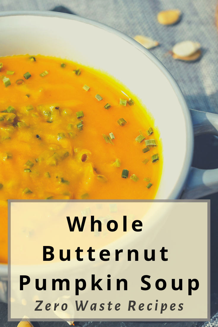 Whole Butternut Pumpkin Soup Recipe - Zero Waste