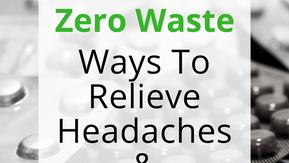 Zero Waste Headache and Migraine Relief