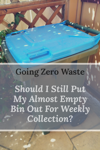 Should I put an almost empty bin out for collection?