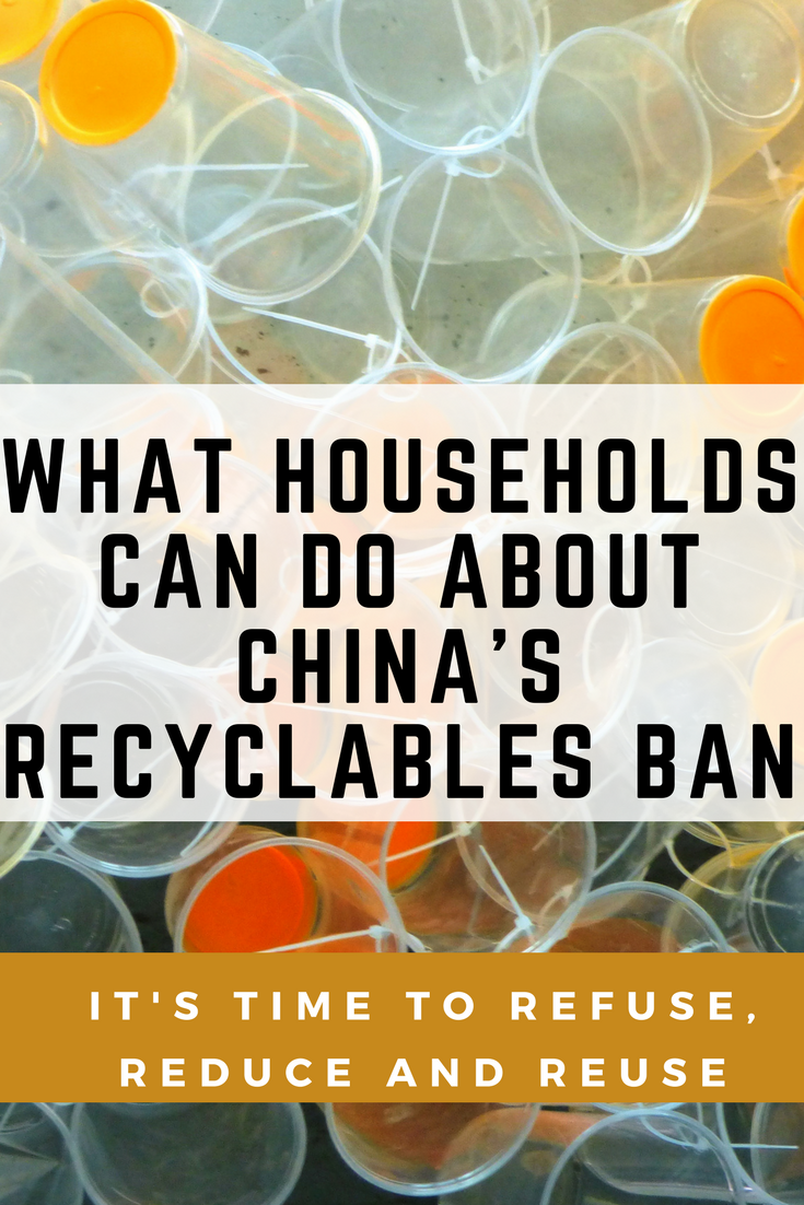 What Households can do about China's Recycling Ban (Refuse, Reuse, Reduce)