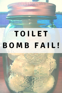 Toilet Bomb Fail - Yes, I actually failed at toilet bombs