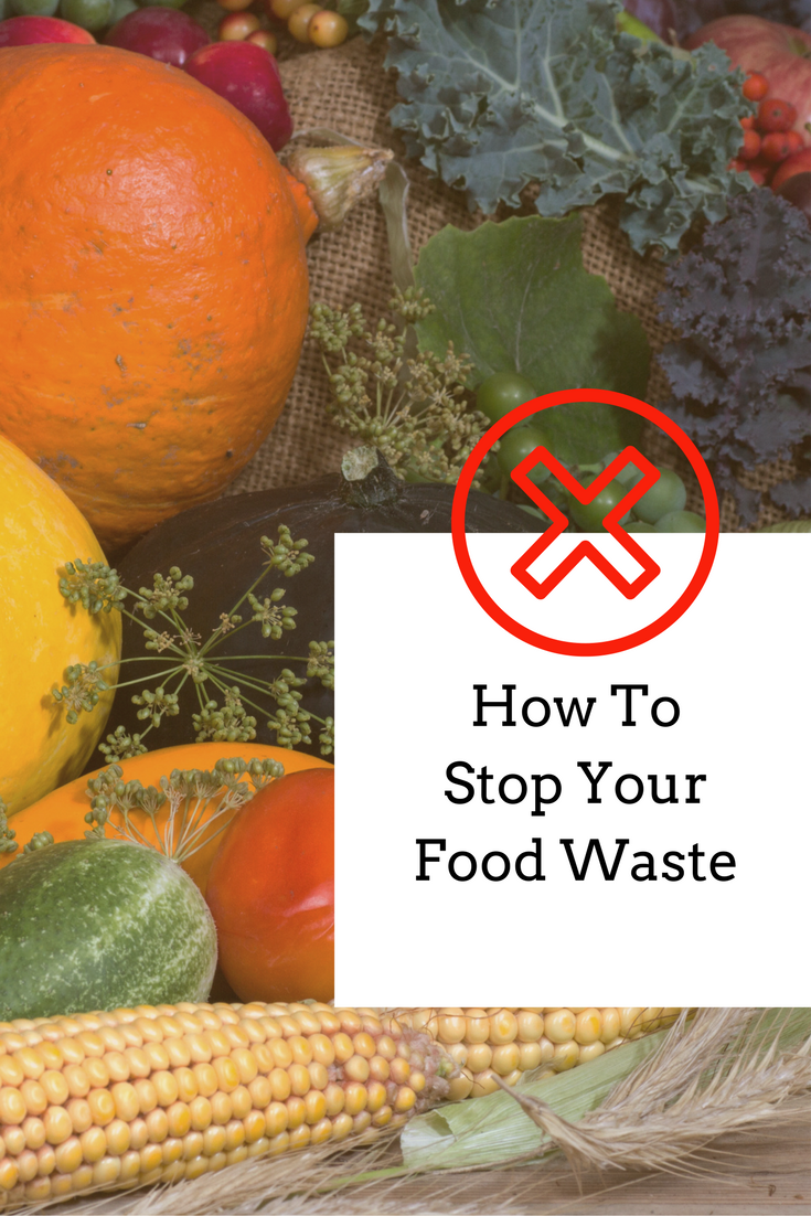 How to Stop Wasting Food