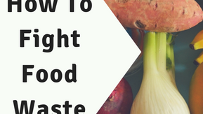 How To Fight Food Waste: War On Food Waste