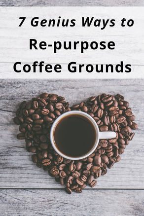 7 Genius Ways to Re-purpose Your Coffee Grounds