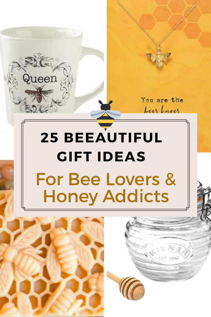 25 Beeautiful Gifts For Bee Lovers and Honey Addicts