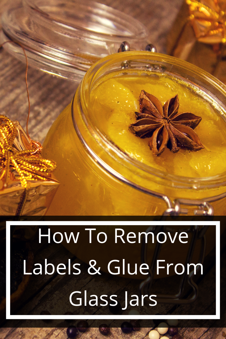How To Remove Labels and Glue From Glass Jars