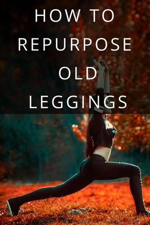How To Repurpose Old Leggings