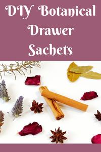 DIY Botanical Drawer Sachets