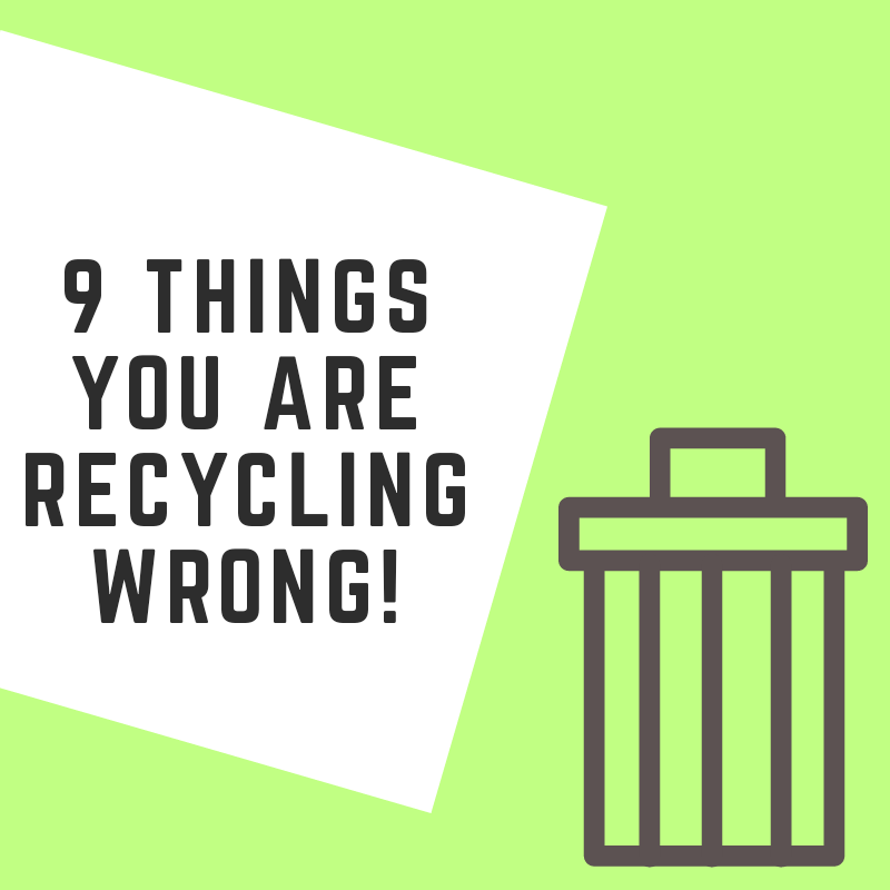 9 Things You Are Probably Recycling Wrong