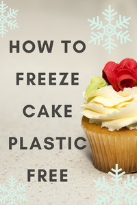 How to Freeze Cake Plastic Free