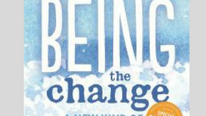 Film Review: Being The Change, A New Kind Of Climate Documentary
