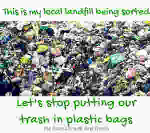 Stop putting trash in plastic bags