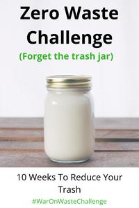 Zero Waste Challenge - Forget The Trash Jar