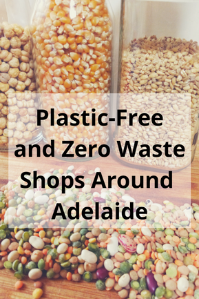 Adelaide's Plastic Free and Zero Waste Shops