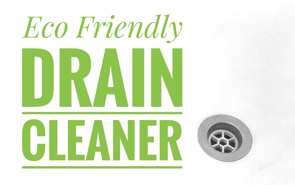 Eco Friendly Drain Cleaner - The Good Life with Amy French