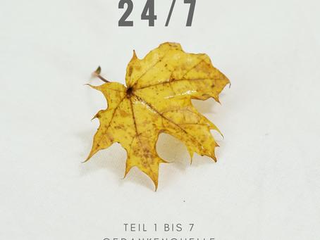 Atemberaubend - Warum 24/7?!