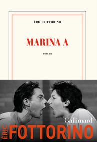 """Marina A"" Éric Fottorino chez Gallimard"