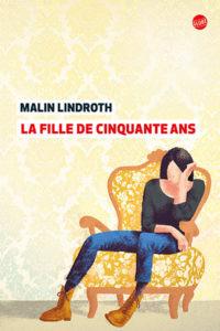 """""""La fille de cinquante ans"""" Malin Lindroth chez Globe"""