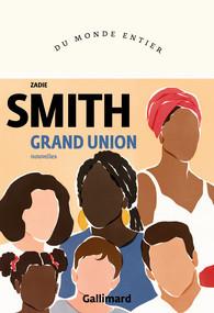 """""""Grand Union"""" Zadie Smith chez Gallimard"""