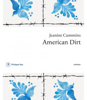 """American dirt"" Jeanine Cummins chez Philippe Rey"