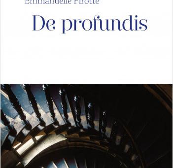 """""""De Profundis"""" Emmanuelle Pirotte chez Le Cherche Midi"""