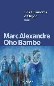 """""""Les lumières d'Oujda"""" Marc Alexandre Oho Bambe chez Calmann-Levy"""