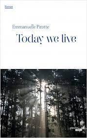 """""""Today we live"""" Emmanuelle Pirotte chez le Cherche Midi"""