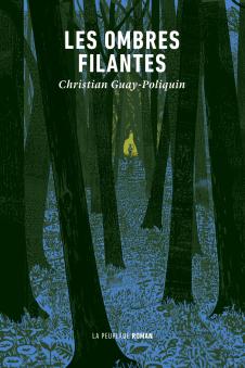"""""""Les ombres filantes"""" de Christian Guay-Poliquin chez La Peuplade"""