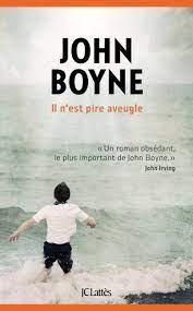 """Il n'est pire aveugle"" John Boyne chez Lattès"