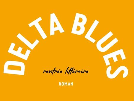 """""""Delta Blues"""" Julien Delmaire chez Grasset"""