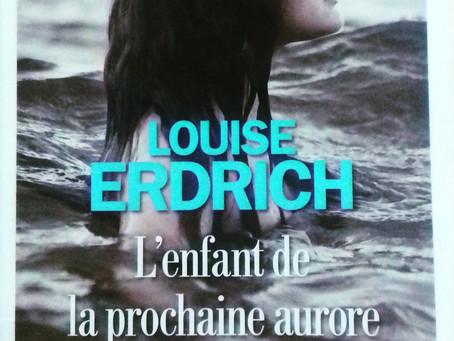 """""""L'enfant de la prochaine aurore"""" Louise Erdrich chez Albin Michel"""