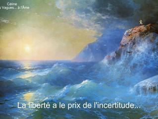 La liberté a le prix de l'incertitude