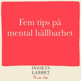 Fem tips på mental hållbarhet i tider av oro
