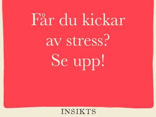 Kickar av stress?