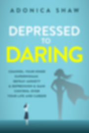 Depressed to Daring by Adonica Shaw