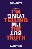 Bassey Ikpi, I'm Telling the Truth cover
