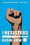Gish Jen, The Resisters.jpg