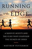 Matthew Futterman, Running to the Edge.j