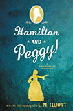 L.M. Elliott, Hamilton and Peggy.jpg